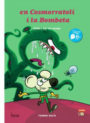 EN COSMORRATOLÍ I LA BOMBETA 1