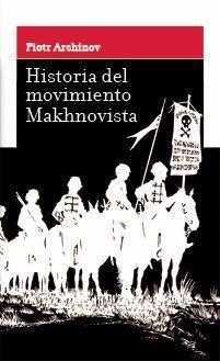 HISTORIA DEL MOVIMIENTO MAKHNOVISTA