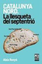 CATALUNYA NORD - LA LLESQUETA DEL SEPTENTRIO