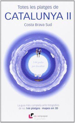 TOTES LES PLATGES DE CATALUNYA II: COSTA BRAVA SUD