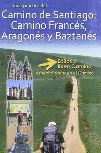 CAMINO DE SANTIAGO: FRANCES, ARAGONES, BAZTANES