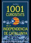 1001 CURIOSITATS DE LA INDEPENDENCIA DE CATALUNYA