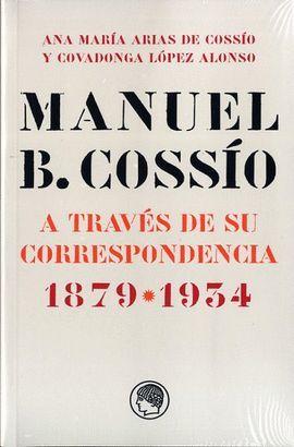MANUEL B. COSSÍO A TRAVÉS DE SU CORRESPONDENCIA