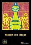 MAESTRIA EN LA TECNICA