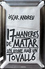 17 MANERES DE MATAR UN HOME AMB UN TOVALLÓ