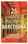 25 CARRERS PER GAUDIR BARCELONA