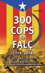300 COPS DE FALÇ