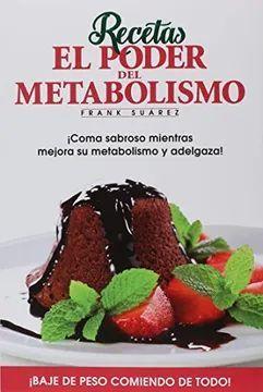 RECETAS. EL PODER DEL METABOLISMO (2ª ED.)