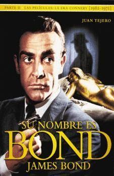 SU NOMBRE ES BOND JAMES BOND. PARTE II