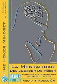 MENTALIDAD DEL JUGADOR DE PÓKER, LA