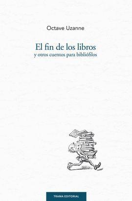 FIN DE LOS LIBROS Y OTROS CUENTOS PARA BIBLIÓFILOS, EL