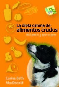DIETA CANINA DE ALIMENTOS CRUDOS, LA