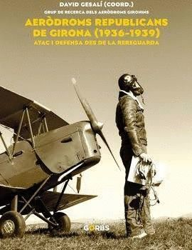 AERÒDROMS REPUBLICANS DE GIRONA  1936-1939
