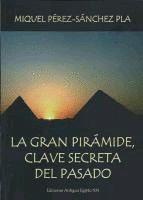 GRAN PIRÁMIDE, CLAVE SECRETA DEL PASADO, LA