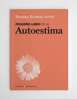 PEQUEÑO LIBRO DE LA AUTOESTIMA (2 ED.)