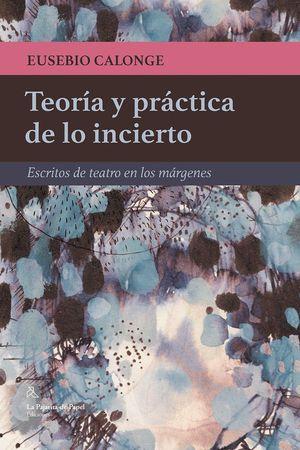 TEORÍA Y PRÁCTICA DE LO INCIERTO