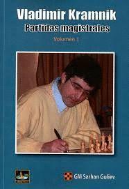VLADIMIR KRAMNIK. PARTIDAS MAGISTRALES VOLUMEN 1