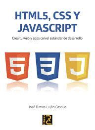HTML 5, JAVASCRIPT Y CSS