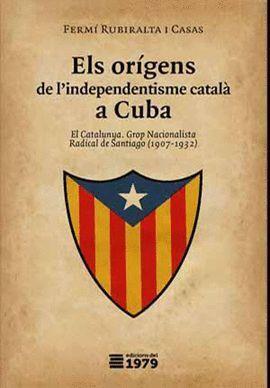 ORÍGENS DE L'INDEPENDENTISME CATALÀ A CUBA, ELS