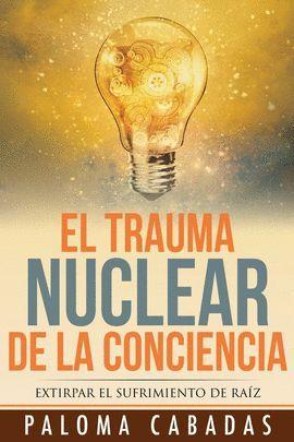 TRAUMA NUCLEAR DE LA CONCIENCIA, EL