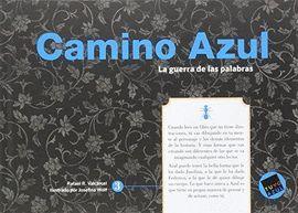 CAMINO AZUL - LA GUERRA DE LAS PALABRAS