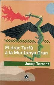 DRAC TURFÚ A LA MUNTANYA GRAN, EL