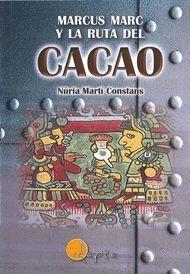 MARCUS MARC Y LA RUTA DEL CACAO
