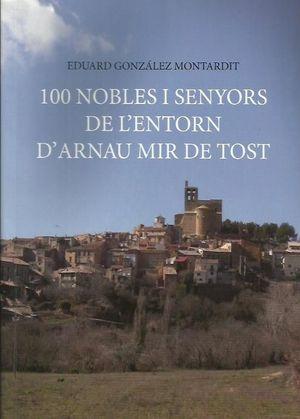 100 NOBLES I SENYORS DE L'ENTORN D'ARNAU MIR DE TOST