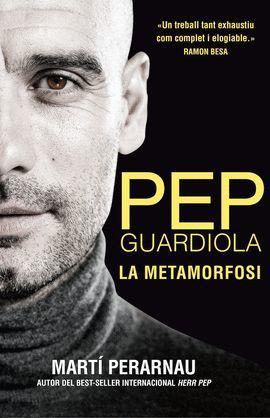 PEP GUARDIOLA - LA METAMORFOSI