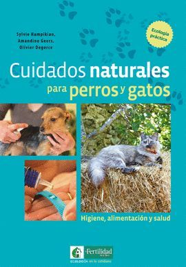 CUIDADOS NATURALES PARA PERROS Y GATOS