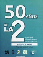 50 AÑOS DE LA 2 (1966-2016). ITINERARIO A TRAVÉS DE SUS PROGRAMAS.