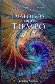 DIALOGOS CON EL TIEMPO