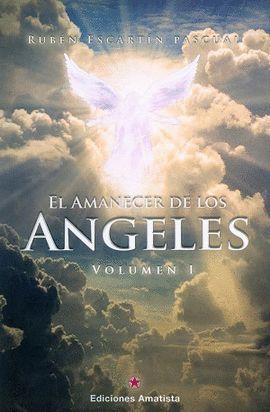 AMANECER DE LOS ANGELES VOLUMEN I, EL
