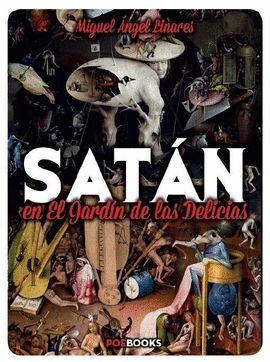 SATÁN EN EL JARDÍN DE LAS DELICIAS