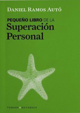 PEQUEÑO LIBRO DE LA SUPERACIÓN PERSONAL