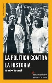 POLÍTICA CONTRA LA HISTORIA, LA