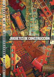 JUGUETES DE CONSTRUCCIÓN.