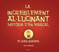 INCREÏBLEMENT AL·LUCINANT HISTÒRIA D'EN MARÇAL, LA