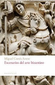 ESCENARIOS DEL ARTE BIZANTINO
