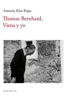 THOMAS BERNHARD, VIENA Y YO