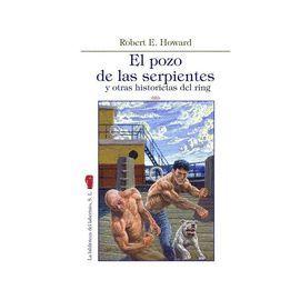 POZO DE LAS SERPIENTES Y OTRAS HISTORIETAS DEL RING, EL