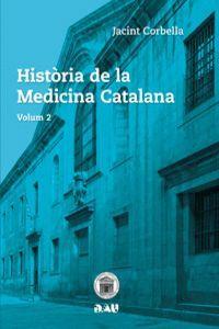 HISTÒRIA DE LA MEDICINA CATALANA VOLUM 2