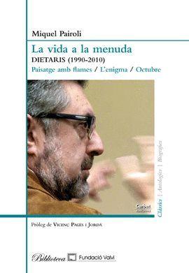 VIDA A LA MENUDA, LA. DIETARIS (1990-2010)
