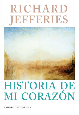 RICHARD JEFFERIES. HISTORIA DE MI CORAZON