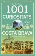 1001 CURIOSITATS DE LA COSTA BRAVA