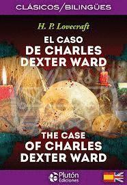 CASO DE CHARLES DEXTER WARD, EL / THE CASE OF CHARLES DEXTER WARD