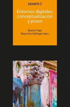 ENTORNOS DIGITALES: CONCEPTUALIZACION Y PRAXIS