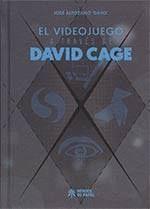 VIDEOJUEGO A TRAVÉS DE DAVID CAGE, EL