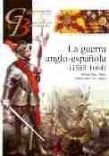 GUERRA ANGLO-ESPAÑOLA 1585-1604, LA