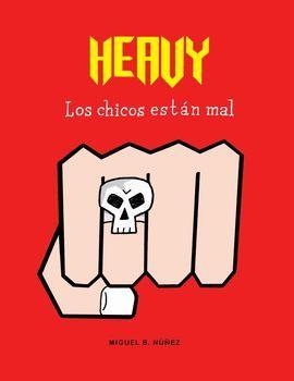 HEAVY, LOS CHICOS ESTÁN MAL